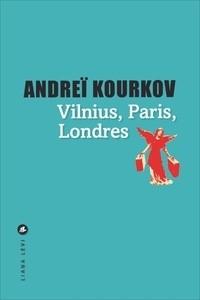"""Afficher """"Vilnius, Paris, Londres"""""""