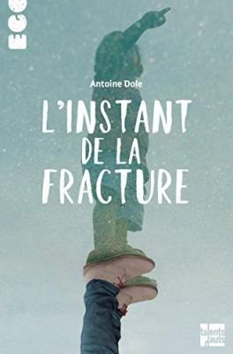 vignette de 'L'instant de la fracture (Antoine Dole)'