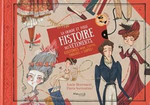 """Afficher """"La grande et folle histoire des vêtements, costumes, mode, étoffes, fringues et sapes !"""""""