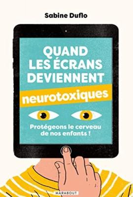 """Afficher """"Quand les écrans deviennent neurotoxiques"""""""