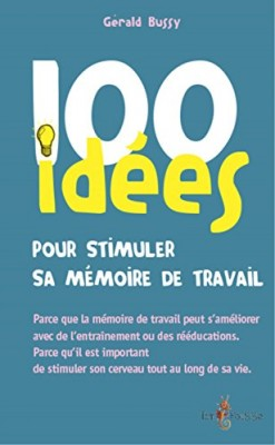 """Afficher """"100 idées pour stimuler sa mémoire de travail"""""""