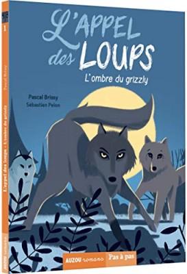 """Afficher """"L'appel des loups n° 01 L'ombre du grizzly"""""""