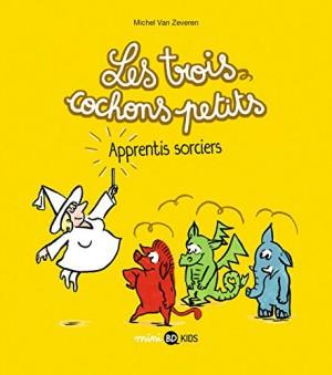 """Afficher """"Les trois cochons petits n° Tome 5 Apprentis sorciers"""""""