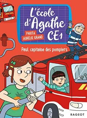 """Afficher """"L'école d'Agathe CE1 n° 7 Paul, capitaine des pompiers"""""""