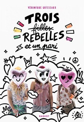 """Afficher """"Trois filles rebelles et un pari"""""""