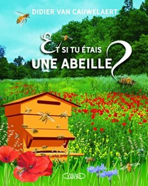 """Afficher """"Et si tu étais une abeille?"""""""