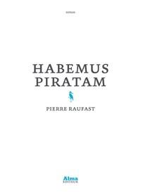 vignette de 'Habemus piratam (Pierre Raufast)'