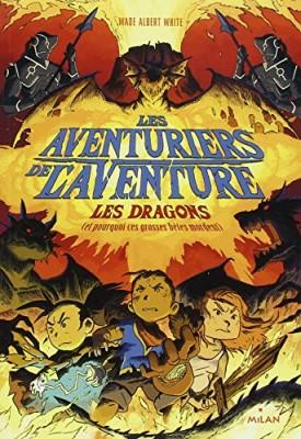 """Afficher """"Les Aventurier de l'Aventure Les dragons (ou pourquoi ces grosses bêtes mordent)"""""""