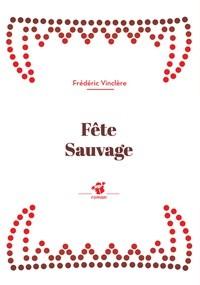 """Afficher """"Fête sauvage"""""""