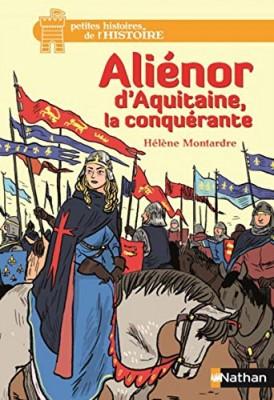 "Afficher ""Aliénor d'Aquitaine, la conquérante"""