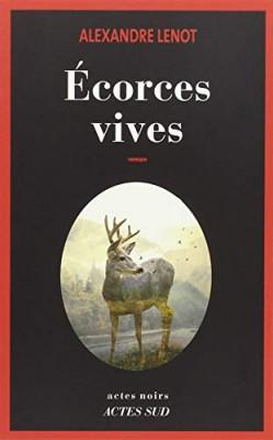 vignette de 'Ecorces vives (Alexandre Lenot)'