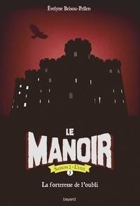 """Afficher """"Le manoir : saison 2, l'exil n° 5 La forteresse de l'oubli"""""""