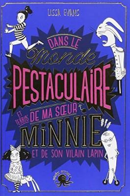 """Afficher """"Dans le monde pestaculaire et terrib' de ma soeur Minnie et de son vilain lapin"""""""