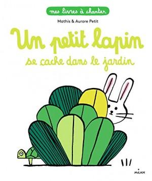 """Afficher """"Mes livres à chanter Un petit lapin se cache dans le jardin"""""""