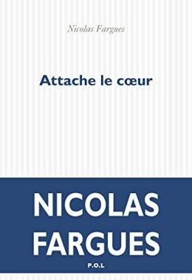 vignette de 'Attache le coeur (Fargues, Nicolas)'