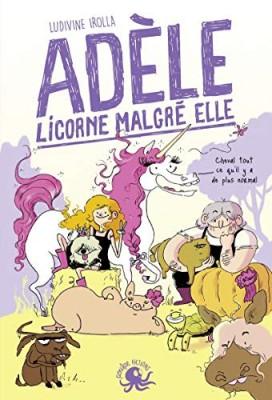 """Afficher """"Adèle, licorne malgré elle"""""""
