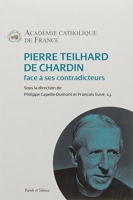 """Afficher """"Pierre Teilhard de Chardin face à ses contradicteurs"""""""