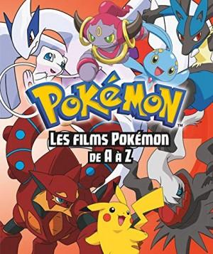 """Afficher """"Pokémon les films de A à Z"""""""