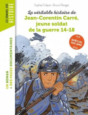 """Afficher """"La véritable histoire de... La véritable histoire de Jean-Corentin Carré, jeune soldat de la guerre 14-18"""""""
