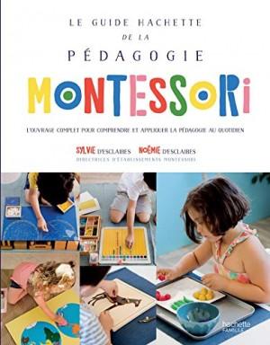 vignette de 'guide Hachette de la pédagogie Montessori (Le) (Sylvie d' Esclaibes)'
