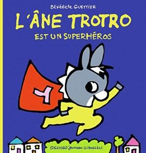 """Afficher """"L'âne Trotro est un superhéros"""""""