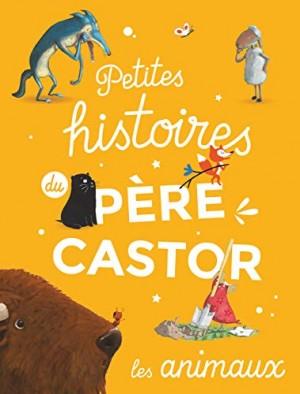 """Afficher """"Petites histoires du père castor - les animaux"""""""