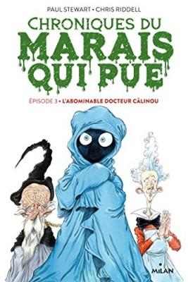 """Afficher """"Chroniques du marais qui pue n° 3L'abominable docteur Câlinou"""""""