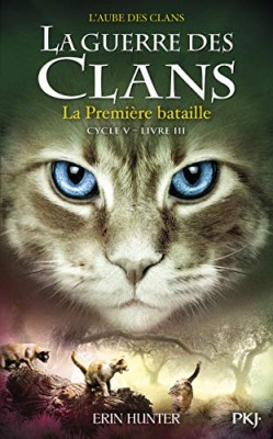 """Afficher """"Guerre des clans, cycle 5 (La) : l'aube des clans n° 3 Première bataille (La)"""""""