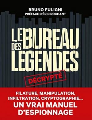 """Afficher """"""""Le bureau des légendes"""" décrypté"""""""