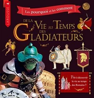 """Afficher """"Les pourquoi et les comment de la vie au temps des gladiateurs"""""""