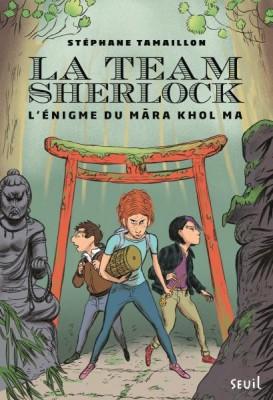 "Afficher ""La team Sherlock n° 2 L'énigme du Mâra Khol Ma"""