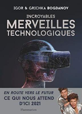 """Afficher """"lncroyables merveilles technologiques"""""""