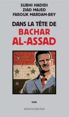 """Afficher """"Dans la tête de Bachar Al-Assad"""""""
