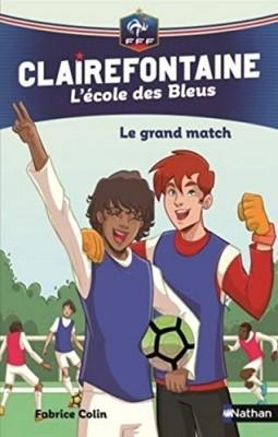 """Afficher """"Clairefontaine, l'école des Bleus n° 3 Grand match (Le)"""""""