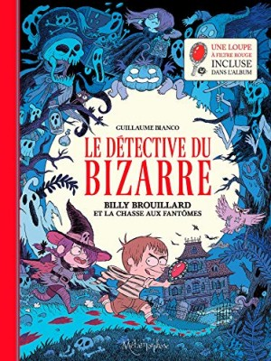 """Afficher """"Billy Brouillard - Le détective du bizarre n° 1Billy Brouillard et la chasse aux fantômes"""""""