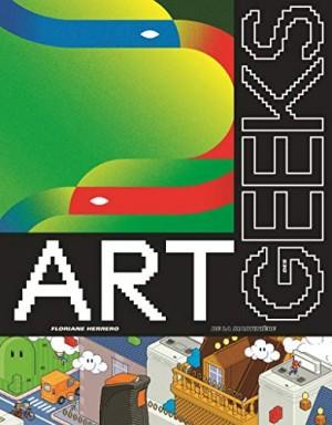 vignette de 'L'Art des geeks (Floriane Herrero)'