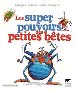 """Afficher """"super pouvoirs des petites bêtes (Les)"""""""