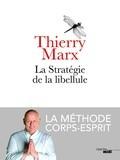 vignette de 'La stratégie de la libellule (Thierry Marx)'