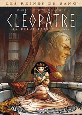 """Afficher """"Les reines de sang n° 2 Cléopâtre, la reine fatale"""""""