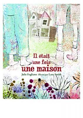 vignette de 'Il était une fois une maison (Julie Fogliano)'