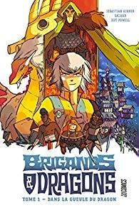 vignette de 'Brigands et dragons n° 1<br /> Dans la gueule du dragon : Brigands et dragons, 1 (Sebastian Girner)'