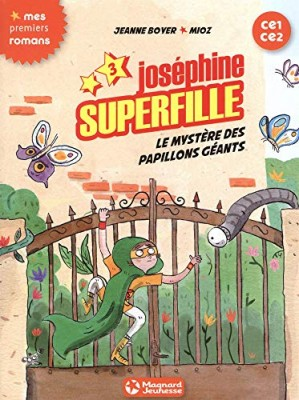 """Afficher """"Joséphine Superfille n° Tome 3 Le mystère des papillons géants"""""""