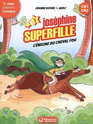 """Afficher """"Joséphine Superfille n° 2 L'Énigme du cheval fou"""""""