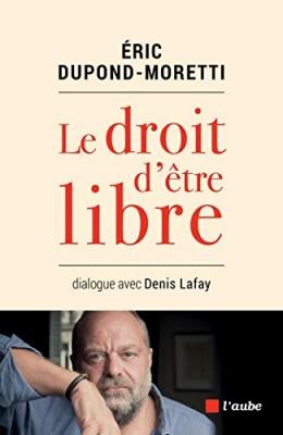 vignette de 'Droit d'être libre (Le) (Éric Dupond-Moretti)'