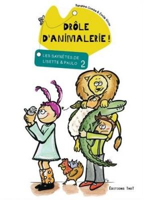 """Afficher """"Les saynètes de Lisette et Paulo n° 2 Drôle d'animalerie !"""""""