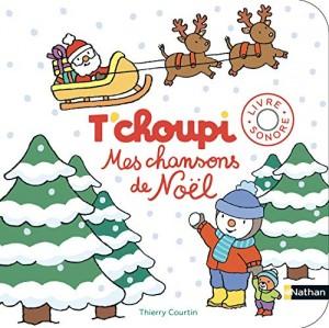 T'choupi mes chansons de Noël Thierry Courtin