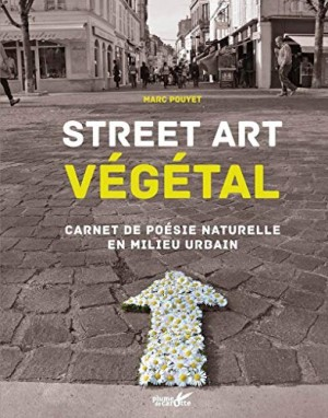 """Afficher """"Street art végétal"""""""