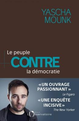 """Afficher """"Le peuple contre la démocratie"""""""