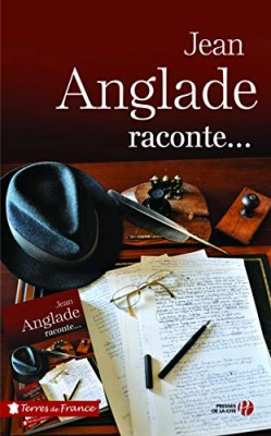"""Afficher """"Jean Anglade raconte"""""""