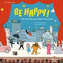 vignette de 'Be Happy ! Mes plus belles comédies musicales (Susie Morgenstern)'